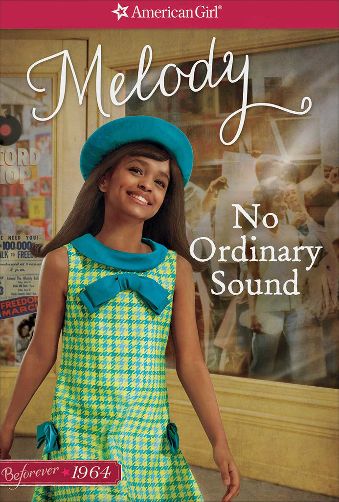 American Girl: Beforever Melody--No Ordinary Sound by Denise Patrick