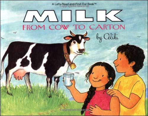 Milk: From Cow to Carton by Aliki