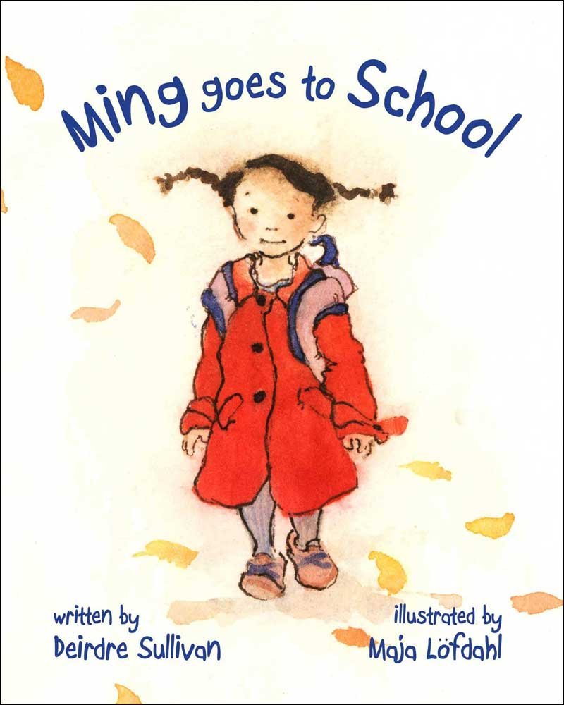 Ming Goes to School by Deirdre Sullivan; illustrated by Maja Lofdahl