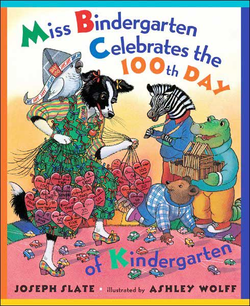 Miss Bindergarten Celebrates the 100th Day by Joseph Slate