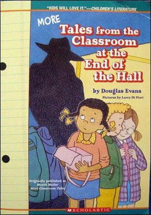 More Tales From the Classroom at the End of the Hall
