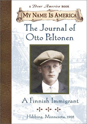 My Name is America: The Journal of Otto Peltonen  (chapter book)