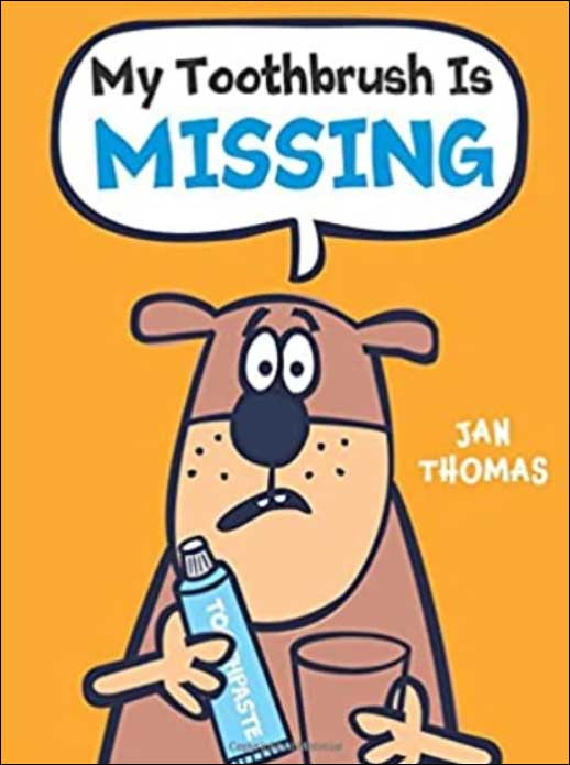 My Toothbrush Is Missing by Jan Thomas