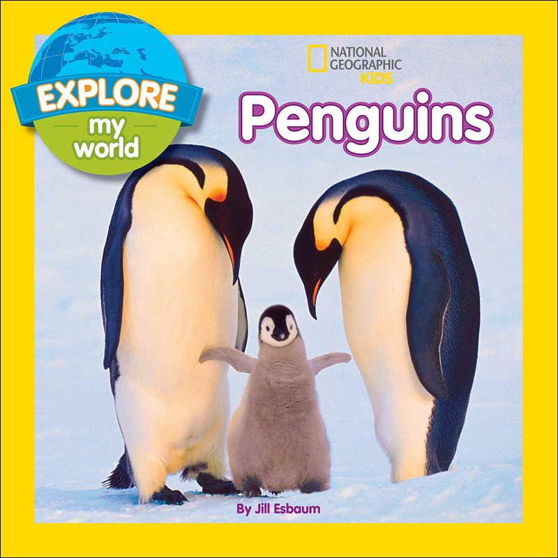 Penguins (National Geographic Kids Explore My World) by Jill Esbaum