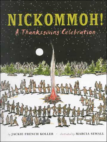 Nickommoh! A Thanksgiving Celebration by Jackie French Koller; illustrated by Marcia Sewall