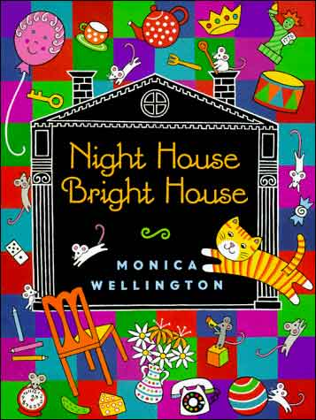 Night House Bright House  by Monica Wellington