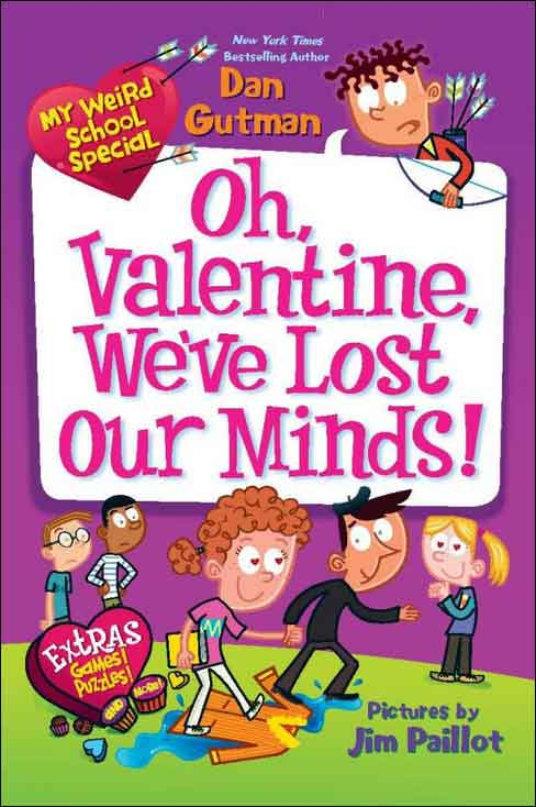 Oh, Valentine, We've Lost Our Minds!  by Dan Gutman
