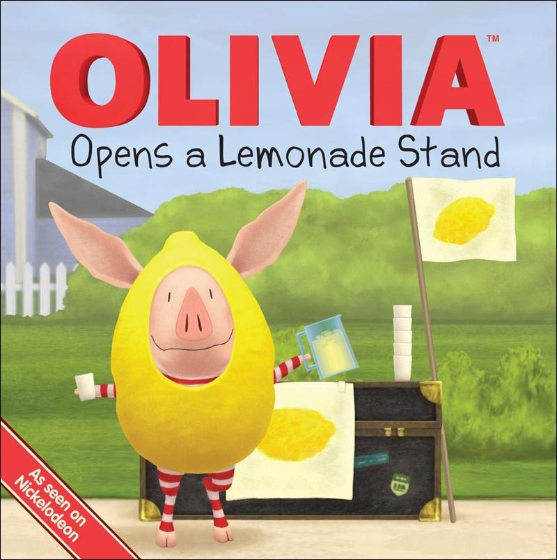 Olivia Opens a Lemonade Stand by Kama Einhorn; illustrated by Jared Osterhold