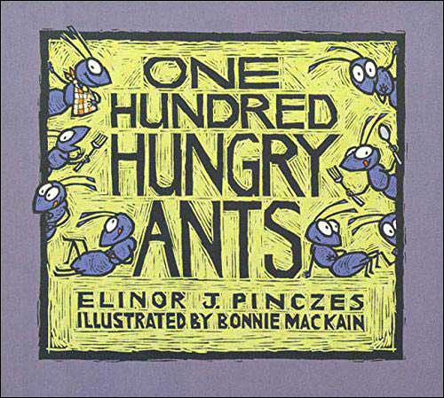 One Hundred Hungry Ants by Elinor Pinczes; illustrated by Bonnie Mackain
