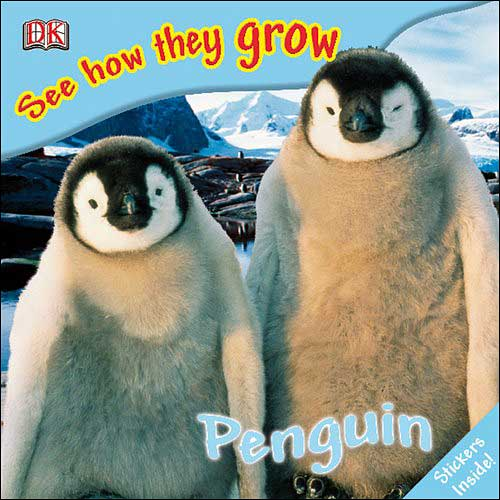 Penguins (See How They Grow series) by DK Publishing