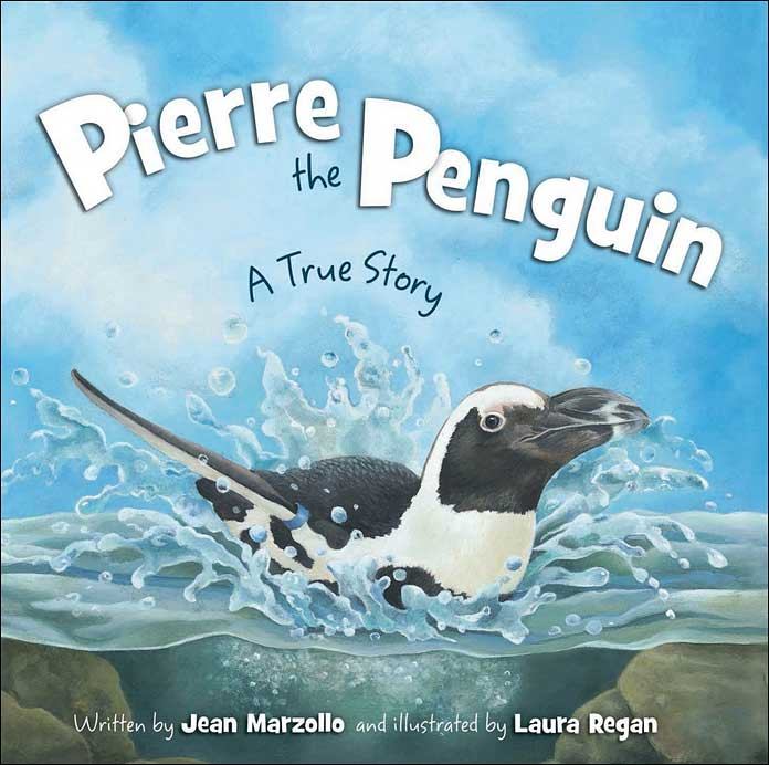 Pierre the Penguin: A True Story by Jean Marzollo; illustrated by Laura Regan