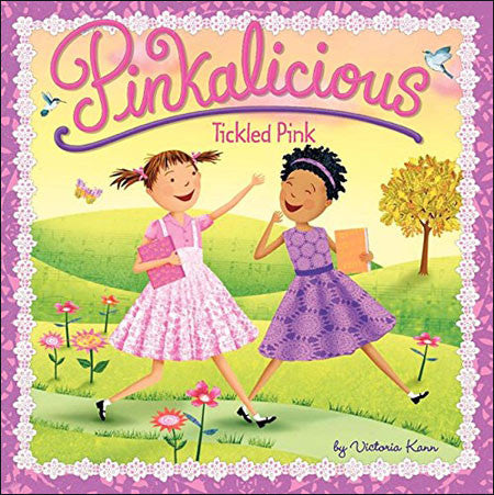 Pinkalicious: Tickled Pink (Pinkalicious series) by Victoria Kann