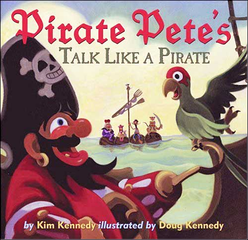 Pirate Pete's Talk Like a Pirate by Kim Kennedy
