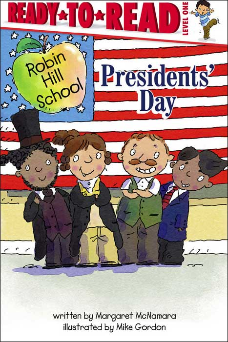 Presidents' Day (Robin Hill School) by Margaret McNamara illustrated by Mike Gordon