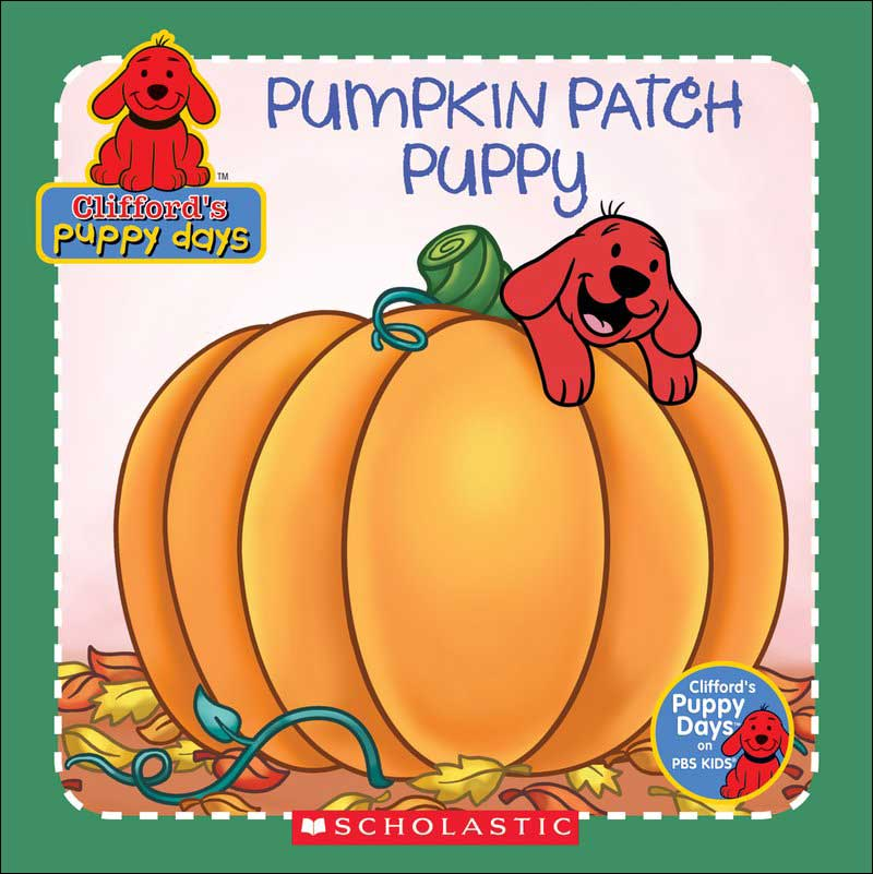 Clifford's Puppy Days: Pumpkin Patch Puppy by Norman Bridwell