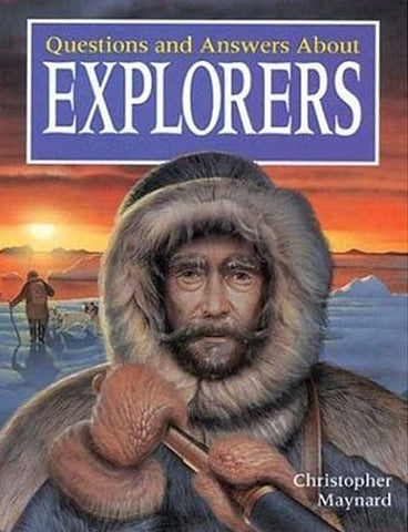 Questions and Answers About Explorers by Christopher Maynard