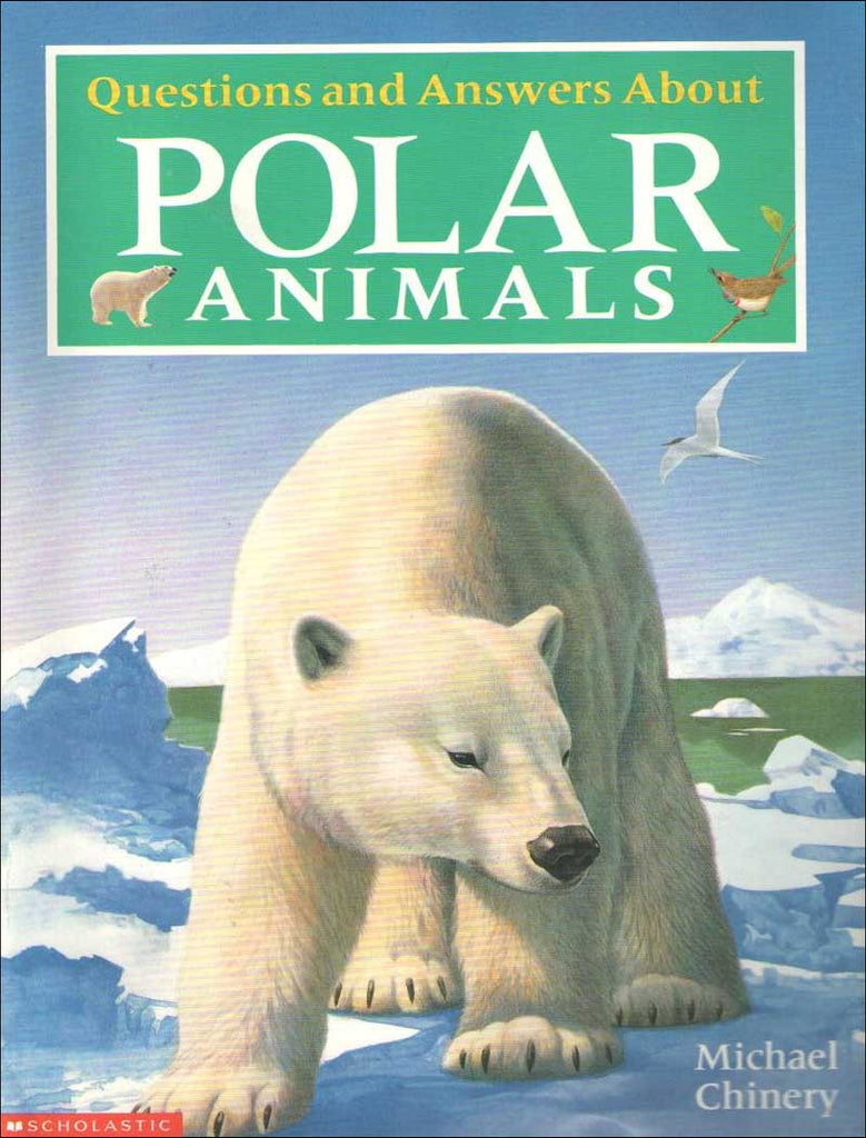 Questions and Answers About Polar Animals by Michael Chinery