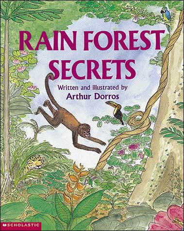 Rain Forest Secrets  by Arthur Dorros