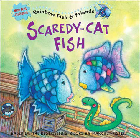Rainbow Fish & Friends: Scaredy-Cat Fish  based on books by Marcus Pfister