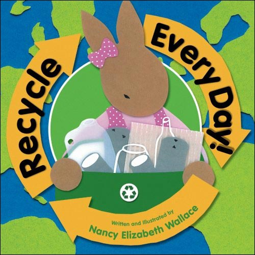 Recycle Every Day! by Nancy Wallace