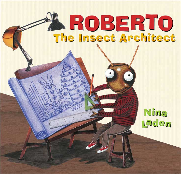 Roberto: The Insect Architect by Nina Laden