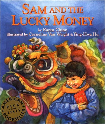 Sam and the Lucky Money by Karen Chinn, Cornelius Van Wright, and Ying-Hwa Hu