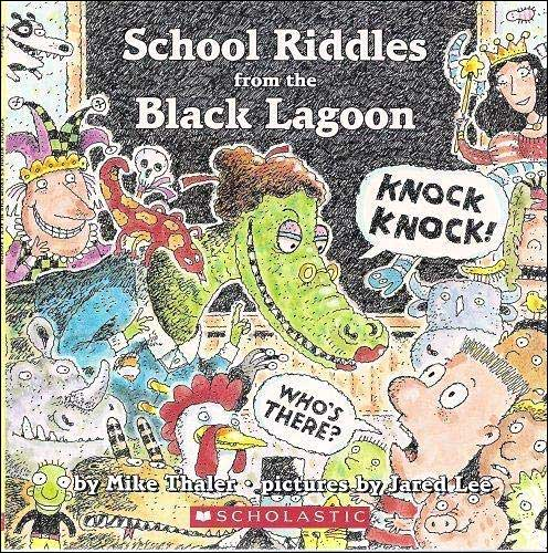 School Riddles from the Black Lagoon by Mike Thaler;  illustrated by Jared Lee