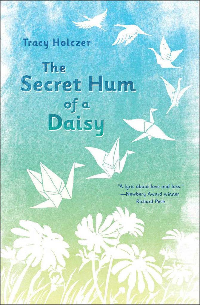 The Secret Hum of a Daisy by Tracy Holczer