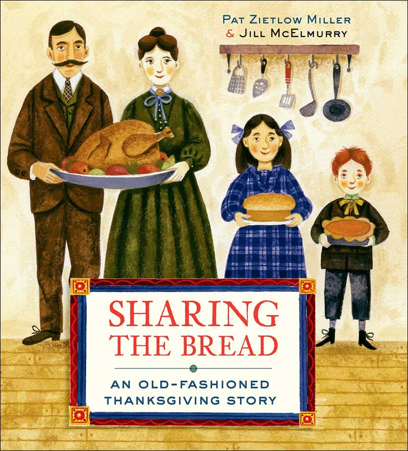 Sharing the Bread: An Old Fashioned Thanksgiving Story by Pat Miller