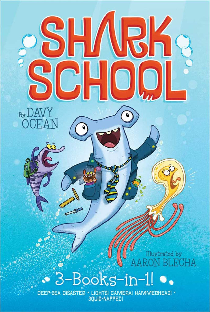 Shark School: (1) Deep-Sea Disaster, (2) Lights! Camera! Hammerhead! and (3) Squidnapped (3 books in 1)
