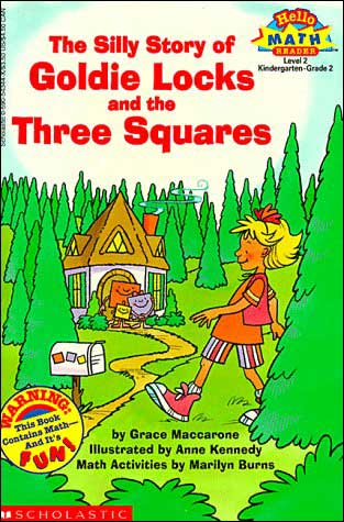 The Silly Story of Goldie Locks and the Three Squares  (Hello Math Reader, Level 2) by Grace Maccarone;  illustrated by Anne Kennedy