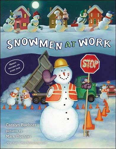 Snowmen at Work by Caralyn Buehner, illustrated by Mark Buehner
