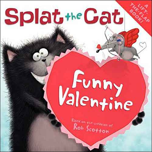Splat the Cat: Funny Valentine  by Rob Scotton