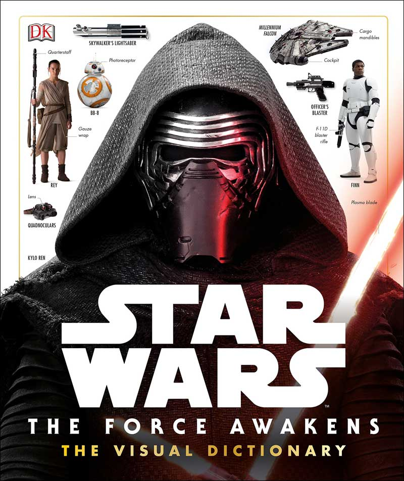 Star Wars The Force Awakens: The Visual Dictionary  by Pablo Hidalgo
