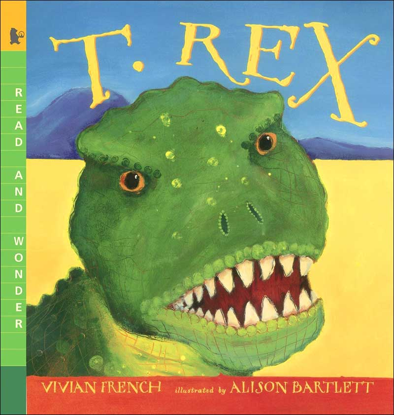 T. Rex (Read and Wonder)  by Vivian French; illustrated by Alison Bartlett