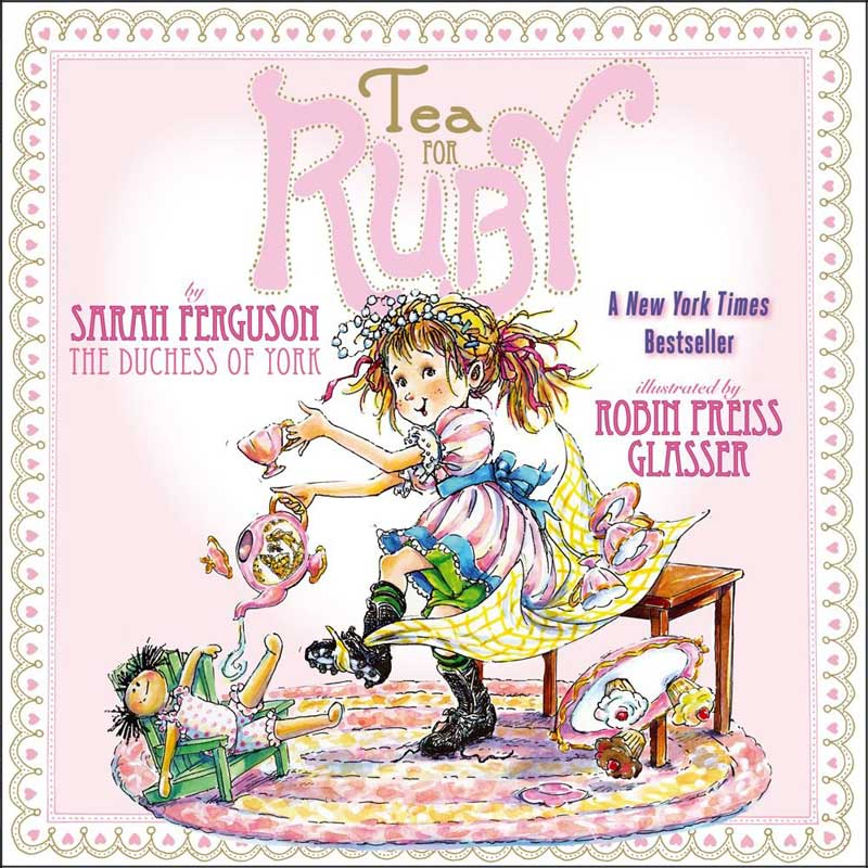Tea for Ruby by Sarah Ferguson and Robin Preiss Glasser