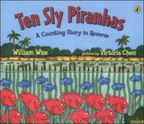 Ten Sly Piranhas  by William Wise;  illustrated by Victoria Chess