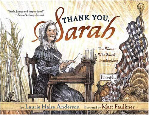 Thank You, Sarah: The Woman Who Saved Thanksgiving by Laurie Halse Anderson