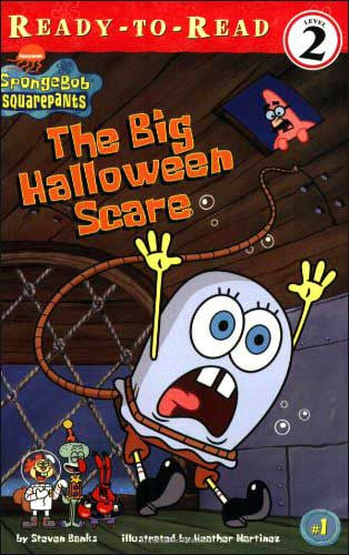 Spongebob Squarepants: The Big Halloween Scare by Steven Banks
