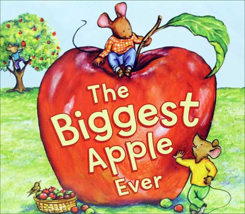 The Biggest Apple Ever by Steven Kroll, illustrated by Jeni Bassett