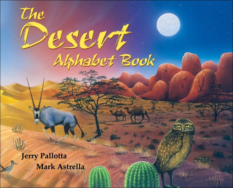 The Desert Alphabet by Jerry Pallotta; illustrated by Mark Astrella