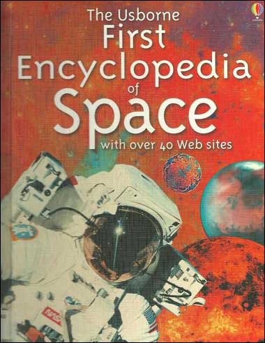 First Encyclopedia of Space by Paul Dowswell;  illustrated by Gary Bines and David Hancock