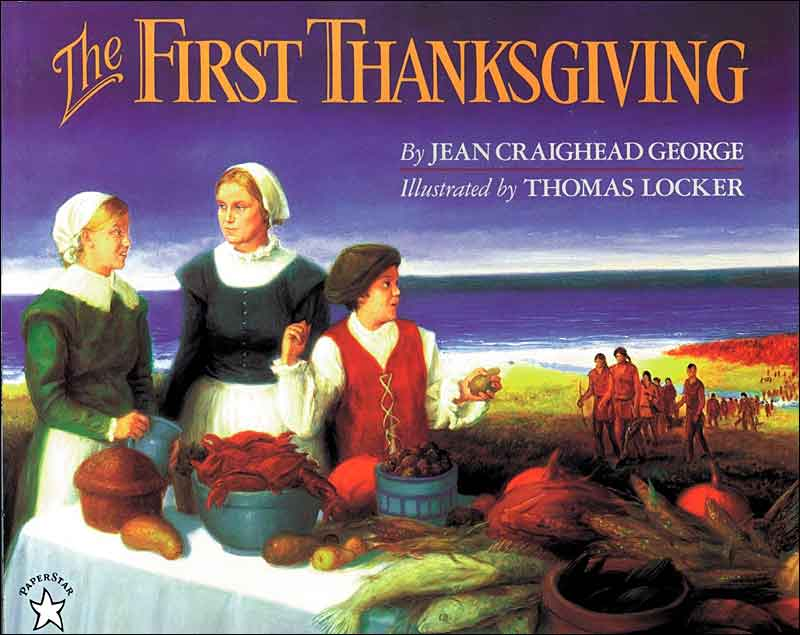 The First Thanksgiving  by Jean Craighead George;  illustrated by Thomas Locker