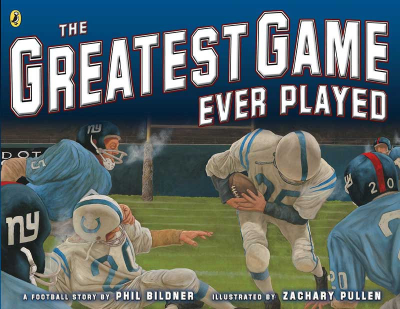 The Greatest Game Ever Played by Phil Bildner; illustrated by Zachary Pullen