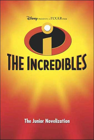 The Incredibles: The Junior Novelization by Irene Trimble