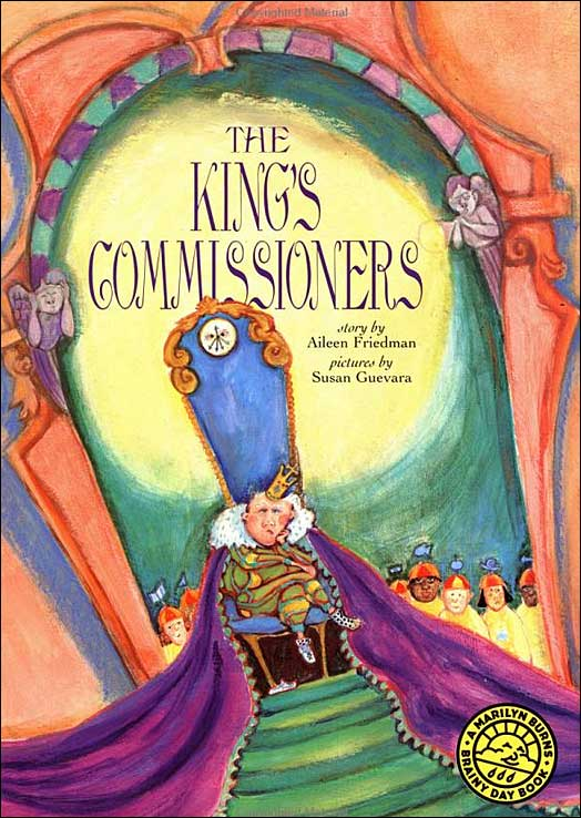 The King's Commissioners  (A Marilyn Burns Brainy Day Book) by Aileen Friedman