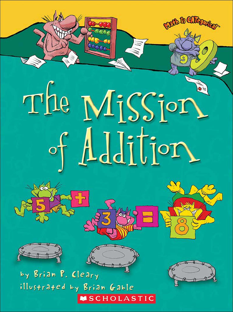 The Mission of Addition by Brian Cleary
