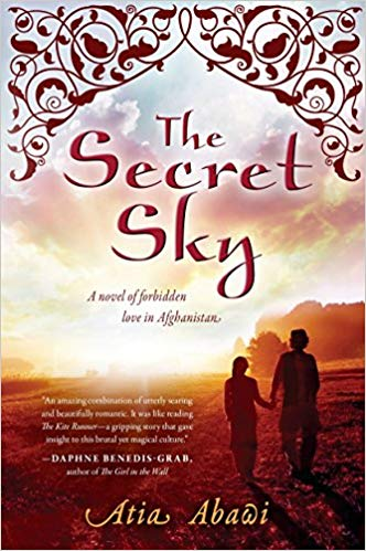 The Secret Sky: A Novel of Forbidden Love in Afghanistan by Atia Abawi