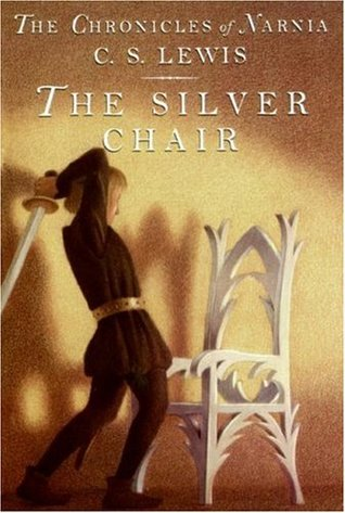The Silver Chair (Chronicles of Narnia Book 6) by C. S. Lewis