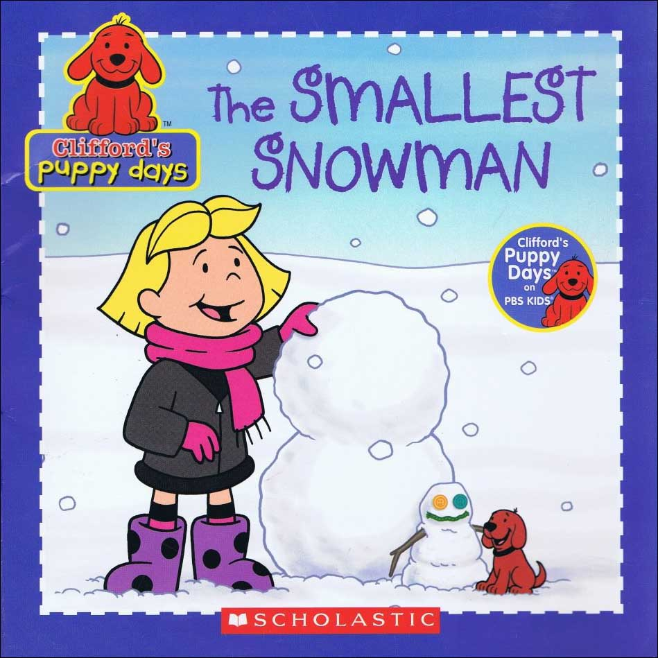 Clifford's Puppy Days: The Smallest Snowman by Norman Bridwell